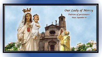 The Feast Day of Our Lady of Mercy