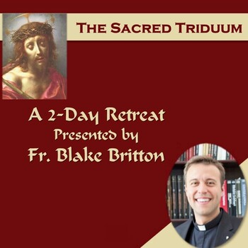Lenten Retreat - The Sacred Triduum