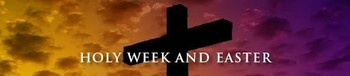 Regarding our Holy Week and Easter Celebrations...