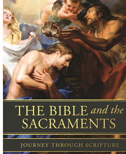 The Bible and the Sacraments Adult Formation Series