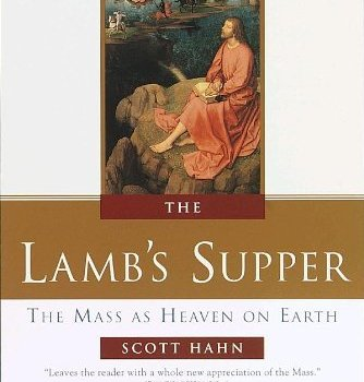 "7 week Lenten Bible Study - ""The Lamb's Supper-The Bible and the Mass"""