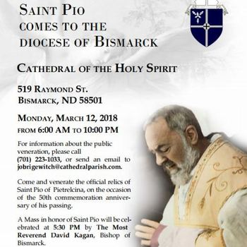 St. Pio Relics Coming to Cathedral of the Holy Spirit in Bismarck