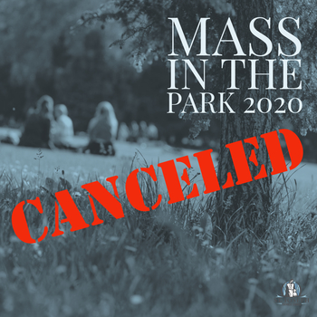 Mass in the Park 2020 Canceled