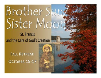 Brother Sun/Sister Moon:  St. Francis and the Care of God's Creation