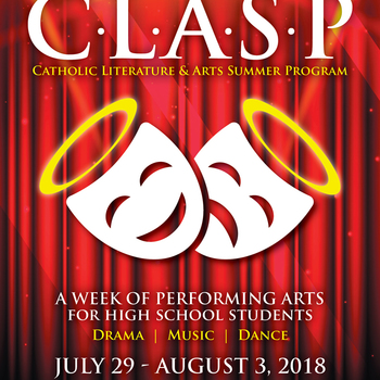 CLASP (Catholic Literature and Arts Summer Program) for HS Students