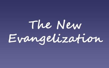Life-Long Faith Formation: Catechesis and the Path of the New Evangelization