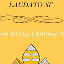 Laudato Si - Care for Our Common Home