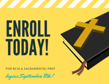 Registration OPEN for RCIA & Sacramental Prep