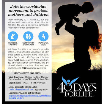 Kent 40 Days for Life February 10 - March 20 (7 AM - 7 PM every day)