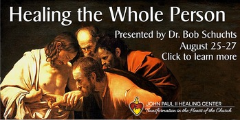 Healing the Whole Person August 25-27