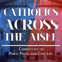 Catholics Across the Aisle Podcast: Political Responsibility Episodes Available
