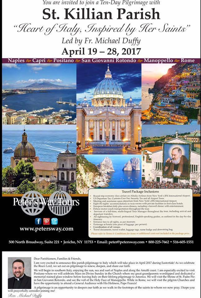 Friends, I'm happy to be leading a pilgrimage to Italy this April. It's not the usual stops that everyone makes in Italy, it's a bit different. I'm excited that one of our stops will be Positano where my great-grandparents came from and to celebrate Divine Mercy Sunday in what was their parish church. Another great spot with be the burial place of St. Padre Pio. Take a look at the pilgrimage and if you're interested message me or contact Peters Way directly at 516-605-1551
