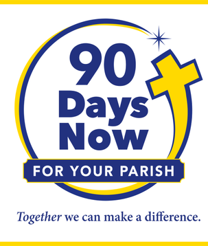 90 Days Now FOR YOUR PARISH
