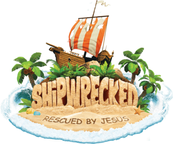"Vacation Bible School; ""Shipwrecked; Rescued by Jesus"""