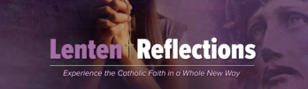 Lenten Reflections on Formed