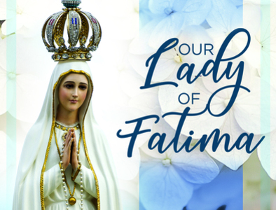 Our Lady of Fatima (May 13)