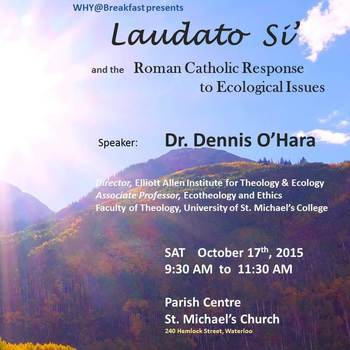 WHY@Breakfast: Laudato Si' and the Roman Catholic Response to Ecological Issues