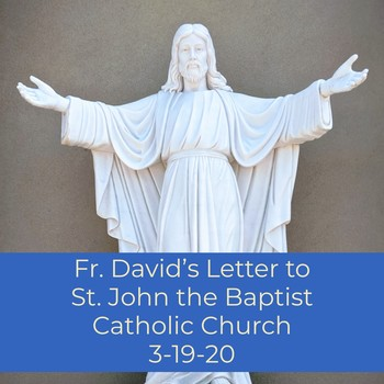 Fr. David's Letter to the Parish 3-19-20