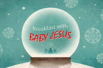 Breakfast with Baby Jesus