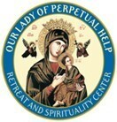 OUR LADY OF PERPETUAL HELP RETREAT AND SPIRITUALITY CENTER