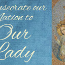 Renewing the Consecration of the United States to the Care of Our Blessed Mother from Los Angeles