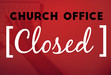 Parish Center Offices will be closed