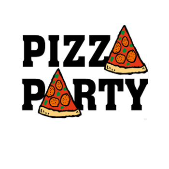 Pizza Party - Everybody Welcome
