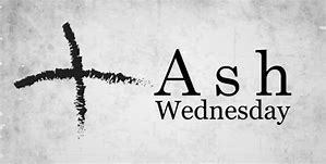 Ash Wednesday-Lent Begins