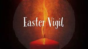 Holy Saturday-Easter Vigil Mass