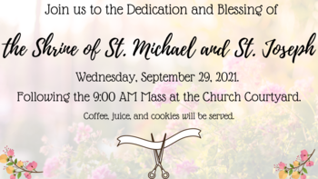 Blessing and Dedication of the Shrine of St. Michael and St. Joseph