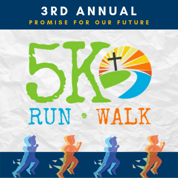 PROMISE FOR OUR FUTURE: 5K Run/Walk