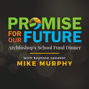 PROMISE FOR OUR FUTURE: Archbishop's School Fund Dinner