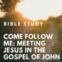Bible Study- Gospel of John