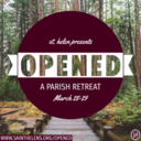 Join us for a Parish Retreat: OPENED