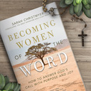 Morning: Becoming Women of the Word
