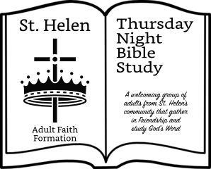 Thursday Night Bible Study (TNBS) is  a welcoming group of adults from St. Helen Catholic Church who gather in Friendship and study God's Word.