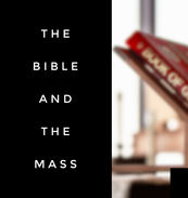 TNBS: The Bible and the Mass