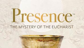 Presence: The Eucharist