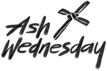 ASH WEDNESDAY SCHEDULE...MARCH 6TH