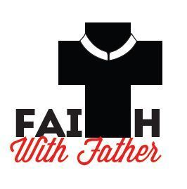 Faith with Father