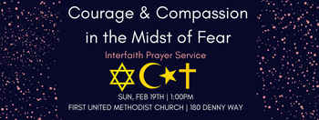 COURAGE AND COMPASSION IN THE MIDST OF FEAR: INTERFAITH PRAYER SERVICE