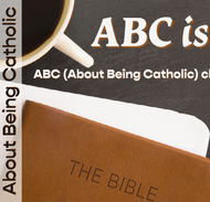 ABC - About Being Catholic