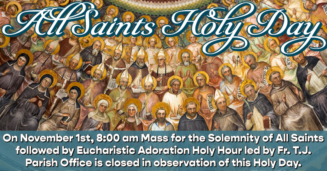 All Saints Day Mass and Holy Hour (Parish Office Closed)
