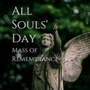 All Souls' Day Mass of Remembrance