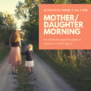 Mother/Daughter Morning