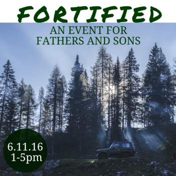 Fortified: An Event for Fathers and Sons