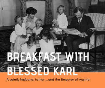 Breakfast with Blessed Karl