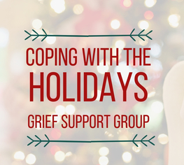 Coping with the Holidays: Grief Support Group