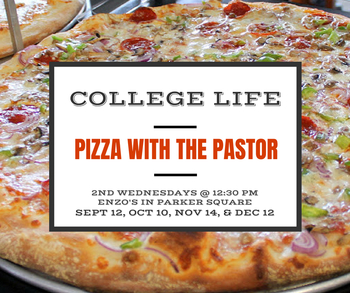College Life: Pizza with the Pastor
