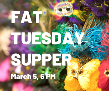 Fat Tuesday Supper